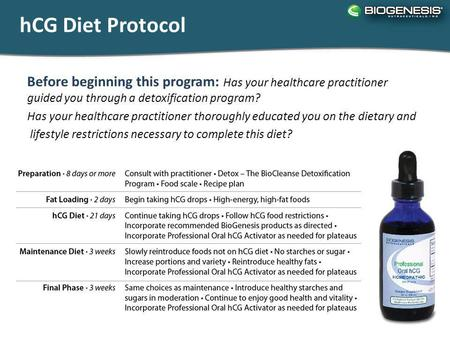HCG Diet Protocol Before beginning this program: Has your healthcare practitioner guided you through a detoxification program? Has your healthcare practitioner.