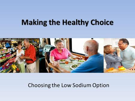 Making the Healthy Choice