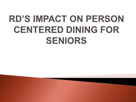 RDS IMPACT ON PERSON CENTERED DINING FOR SENIORS.