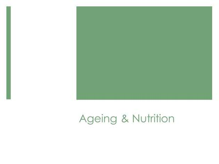 Ageing & Nutrition. Nutrition for people living in disability group homes.