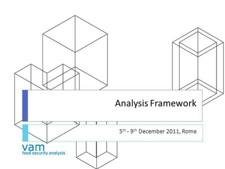 Analysis Framework 5 th - 9 th December 2011, Rome.