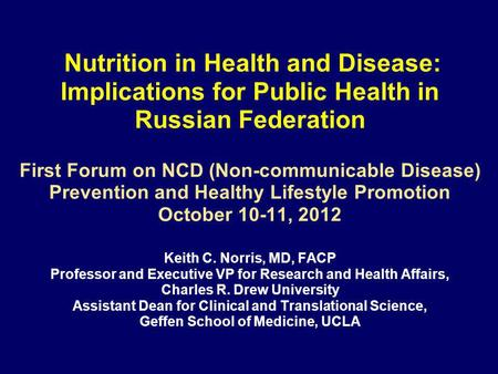 Nutrition in Health and Disease: Implications for Public Health in Russian Federation First Forum on NCD (Non-communicable Disease) Prevention and Healthy.