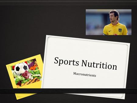 Sports Nutrition Macronutrients.
