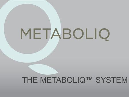 THE METABOLIQ SYSTEM. Obesity: Still Trending Up Adults are working longer and driving more than at any other time in history. We eat 300 more calories.