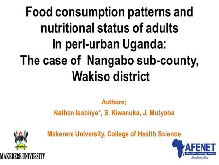 Food consumption patterns and nutritional status of adults in peri-urban Uganda: The case of Nangabo sub-county, Wakiso district Authors; Nathan Isabirye*,