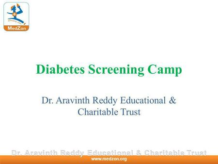 Www.medzon.org Diabetes Screening Camp Dr. Aravinth Reddy Educational & Charitable Trust.