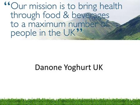 Danone Yoghurt UK.