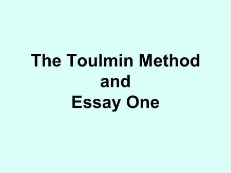 The Toulmin Method and Essay One