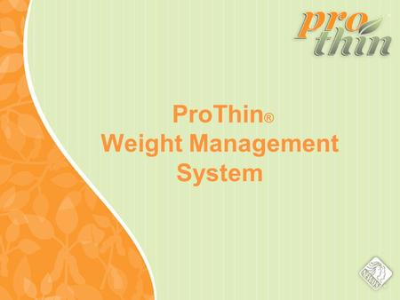 ProThin ® Weight Management System. Source: U.S. Department of Health and Human Services, Centers for Disease Control and Prevention Health Consequences.
