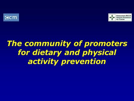 The community of promoters for dietary and physical activity prevention.