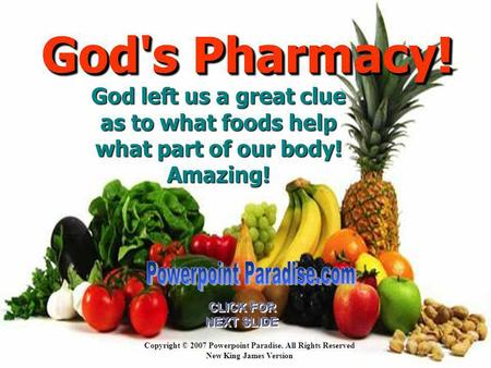 Copyright © 2007 Powerpoint Paradise. All Rights Reserved New King James Version CLICK FOR NEXT SLIDE CLICK FOR NEXT SLIDE God's Pharmacy! God's Pharmacy!