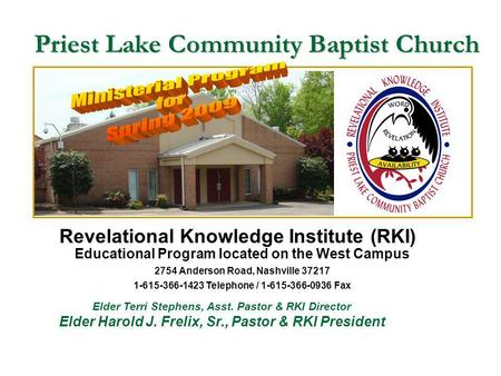 Priest Lake Community Baptist Church Educational Program located on the West Campus 2754 Anderson Road, Nashville 37217 1-615-366-1423 Telephone / 1-615-366-0936.