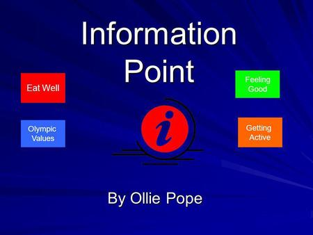 Information Point By Ollie Pope Eat Well Getting Active Feeling Good Olympic Values.