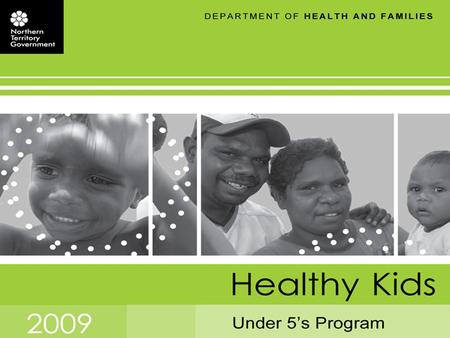 Healthy Under 5 Kids Program presentation Child and Youth Health 2011.