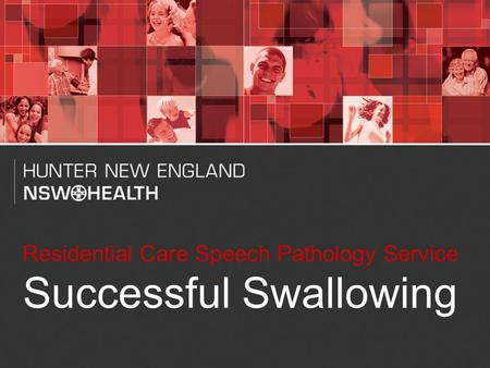 1 Residential Care Speech Pathology Service Successful Swallowing.