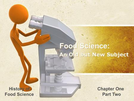 Food Science: An Old but New Subject History of Food Science