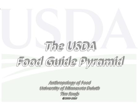 The 1992 USDA food pyramid the United States Department of Agriculture is known widely for its food guide pyramid... one of the most recognized logos.