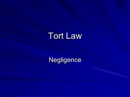 Tort Law Negligence.