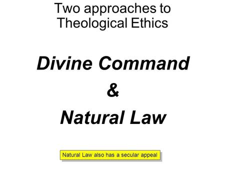 Two approaches to Theological Ethics