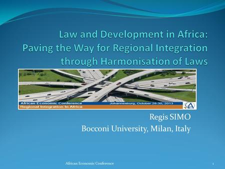 Regis SIMO Bocconi University, Milan, Italy African Economic Conference1.