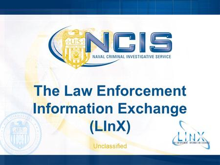 The Law Enforcement Information Exchange (LInX)