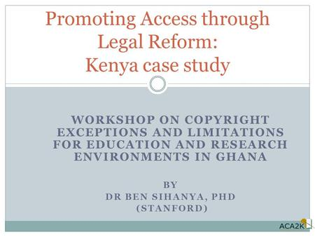 Promoting Access through Legal Reform: Kenya case study