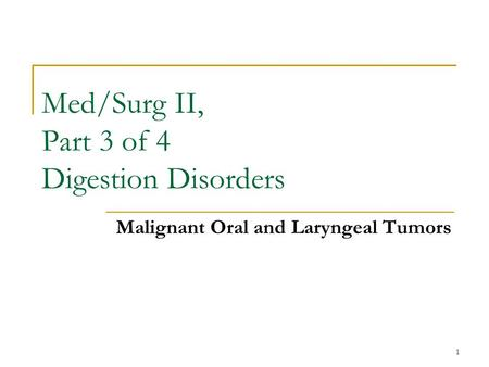 Med/Surg II, Part 3 of 4 Digestion Disorders