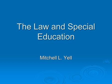 The Law and Special Education Mitchell L. Yell. Chapter One Introduction to the American Legal System.