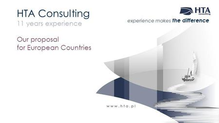 HTA Consulting 11 years experience Our proposal for European Countries