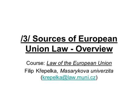 /3/ Sources of European Union Law - Overview