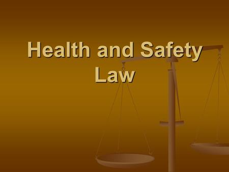 Health and Safety Law. The Health and Safety at Work etc Act 1974 There are 2 sub-divisions of the law that apply to health and safety issues: There are.