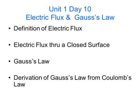 Unit 1 Day 10 Electric Flux & Gauss's Law