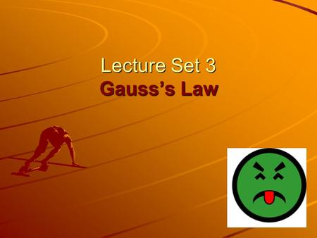 Lecture Set 3 Gauss's Law