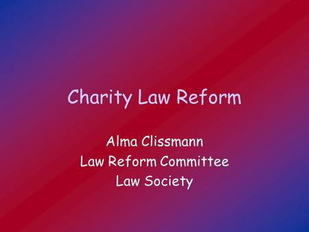 Charity Law Reform Alma Clissmann Law Reform Committee Law Society.