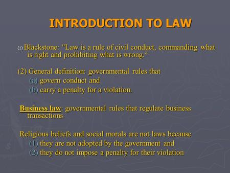 INTRODUCTION TO LAW (2) General definition: governmental rules that