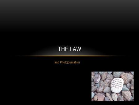 The Law and Photojournalism.