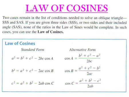 LAW OF COSINES. Example 1: Solve the following…. B A C 14 ft 8 ft 19 ft.