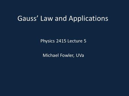 Gauss' Law and Applications