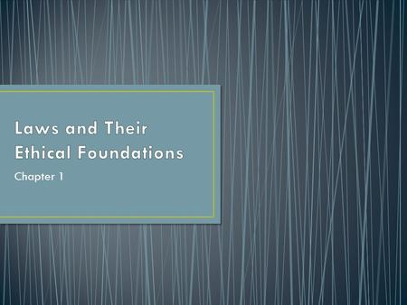 Laws and Their Ethical Foundations