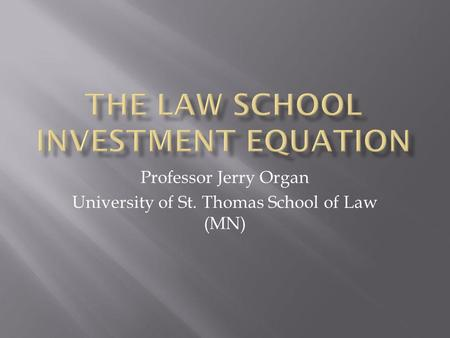 Professor Jerry Organ University of St. Thomas School of Law (MN)