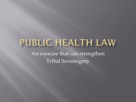 An exercise that can strengthen Tribal Sovereignty.