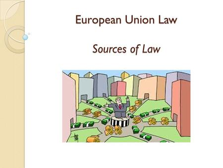 European Union Law Sources of Law