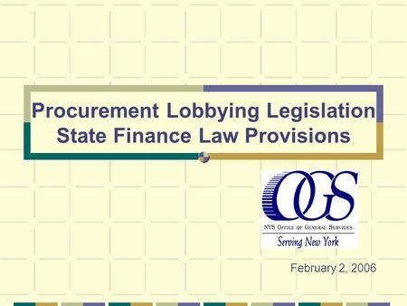 Procurement Lobbying Legislation State Finance Law Provisions February 2, 2006.