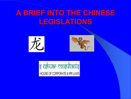 A BRIEF INTO THE CHINESE LEGISLATIONS