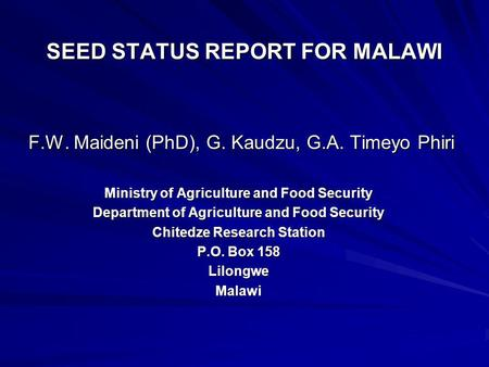 SEED STATUS REPORT FOR MALAWI