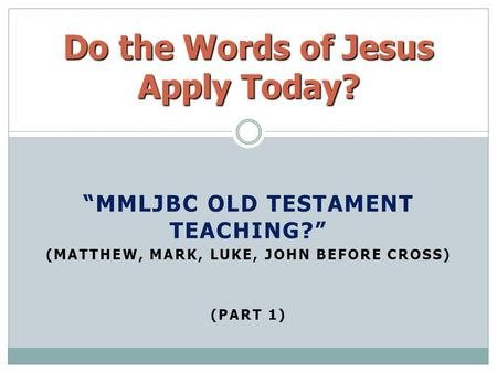 Do the Words of Jesus Apply Today?