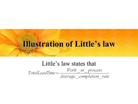 Illustration of Littles law Littles law states that.