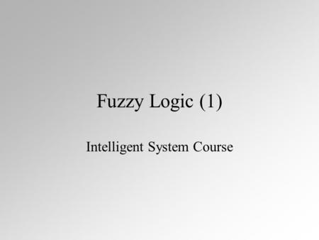 Fuzzy Logic (1) Intelligent System Course. Apples, oranges or in between? A O Group of appleGroup of orange A A AA A A O O O O O O.