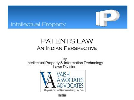 PATENTS LAW An Indian Perspective By Intellectual Property & Information Technology Laws Division India.