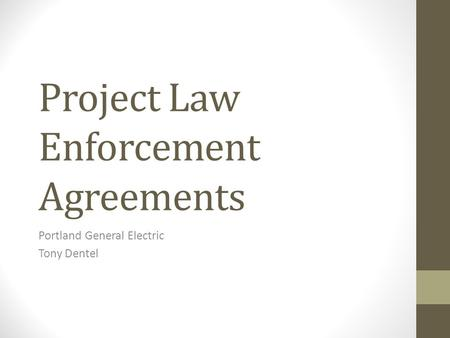 Project Law Enforcement Agreements Portland General Electric Tony Dentel.